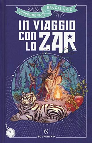 In viaggio con lo zar (Libri corsari. Piccole storie fuori rotta)