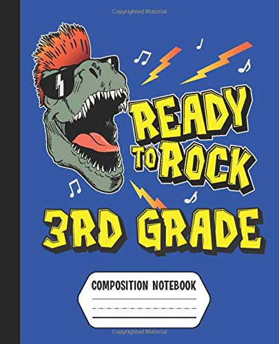 Ready to Rock 3rd Grade Composition Notebook: Boys Rock & Roll T-Rex Dinosaur Back to School Supplies (Dashed Midline Primary Writing Paper)