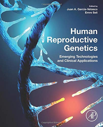 Compare Textbook Prices for Human Reproductive Genetics: Emerging Technologies and Clinical Applications 1 Edition ISBN 9780128165614 by Garcia-Velasco, Juan A.,Seli, Emre