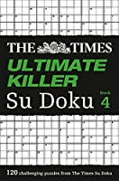 Times Ultimate Killer Su Doku Book 4, The (The Times Ultimate Killer)