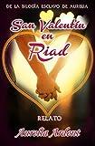 San Valentin en Riad: Esclavo de Aurelia Relato (Saga Esclavo de Aurelia nº 4)