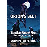 Orion's Belt: Baptism Under Fire (English Edition)