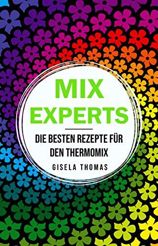 Mix Experts: Die besten Rezepte für den...