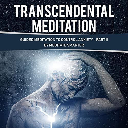 Transcendental Meditation - Guided Meditation, Part II audiobook cover art