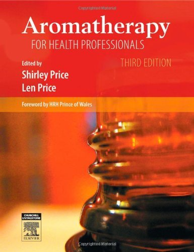 By Len Price - Aromatherapy for Health Professionals: 3rd (third) Edition