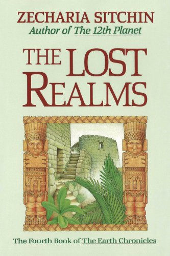 The Lost Realms: The Fourth Book of the Earth Chronicles (Earth Chronicles Book 4)