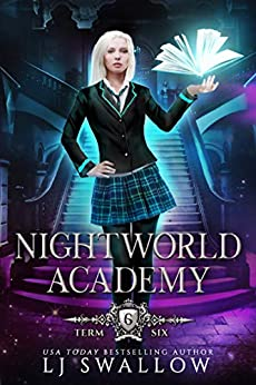 Nightworld Academy: Term Six by [LJ Swallow]