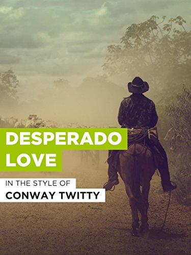 Desperado Love im Stil von