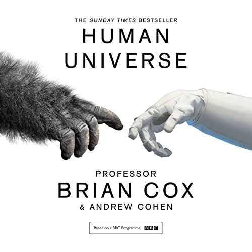 Human Universe                   By:                                                                                                                                 Professor Brian Cox,                                                                                        Andrew Cohen                               Narrated by:                                                                                                                                 Samuel West                      Length: 7 hrs and 27 mins     7 ratings     Overall 4.6