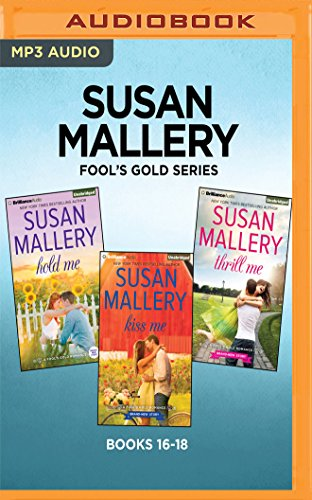Susan Mallery Fool's Gold Series: Books 16-18: Hold Me, Kiss Me, Thrill Me