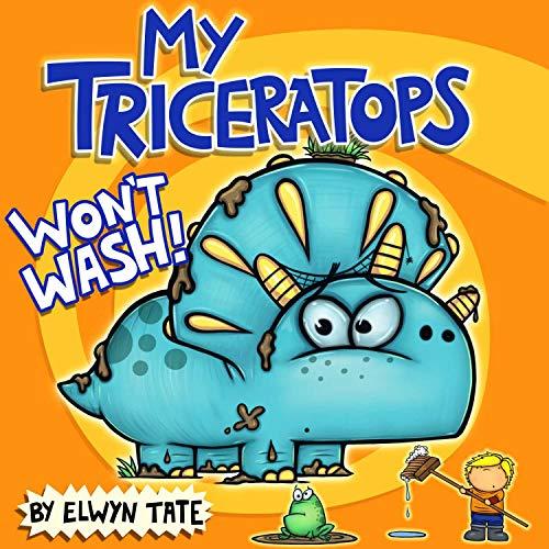My Triceratops Won't Wash (English Edition)
