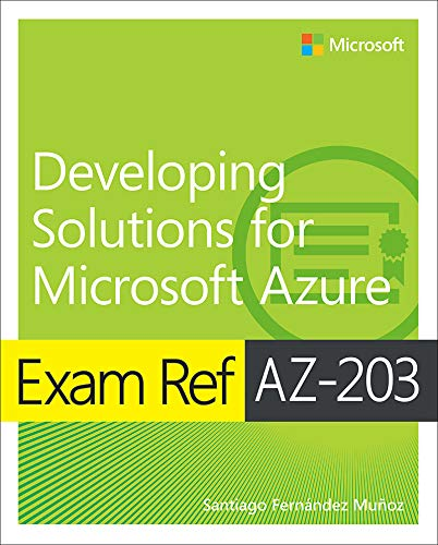 Exam Ref AZ-203 Developing Solutions For Microsoft Azure (English Edition)