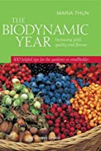 The Biodynamic Year: Increasing Yield, Quality and Flavour<br>100 Helpful Tips for the Gardener or Smallholder