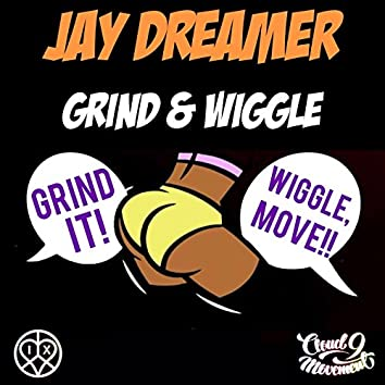 Grind and wiggle