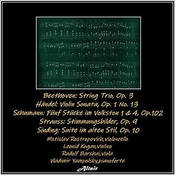 Beethoven: String Trio, OP. 3 - Händel: Violin Sonata, OP. 1 NO. 13 - Schumann: Fünf Stücke im Volkston 1 & 4, OP.102 - Strauss: Stimmungsbilder, OP. 9 - Sinding: Suite im alten Stil, OP. 10 (Live)