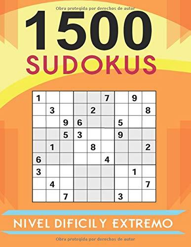 1500 Sudokus Nivel Difícil y Extremo: ¡No Podrás con Ellos! | Cuaderno de Sudokus Tamaño A4 con 4 Sudokus por Página | Regalo Perfecto Para Amantes de los Sudokus