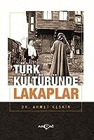 Türk Kültüründe Lakaplar