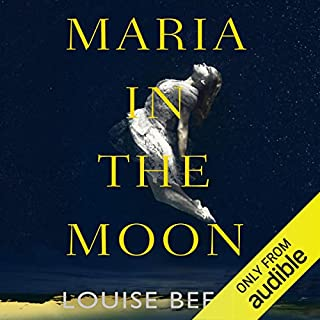 Maria in the Moon                   Written by:                                                                                                                                 Louise Beech                               Narrated by:                                                                                                                                 Prendergast Colleen                      Length: 10 hrs and 3 mins     Not rated yet     Overall 0.0