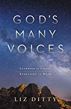 God's Many Voices: Learning to Listen. Expectant to Hear.