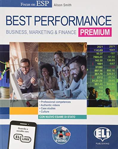 Best performance premium. Business, marketing & finance. Per il triennio degli Ist. tecnici settore economico indirizzo amministrazione, finanza e marketing. Con e-book. Con espansione online