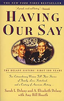 Paperback Having Our Say : The Delany Sisters' First 100 Years Book