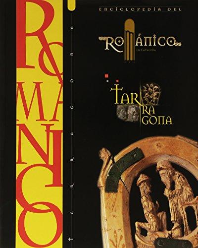 ENCICLOPEDIA DEL ROMANICO EN CATALUÑA: ENCICLOPEDIA DEL ROMANICO TARRAGONA: 4