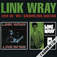 Live in 85/Growling Guitar by Link Wray (1999-12-25)