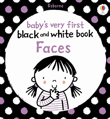 Babies Very First Black and White Books: Faces