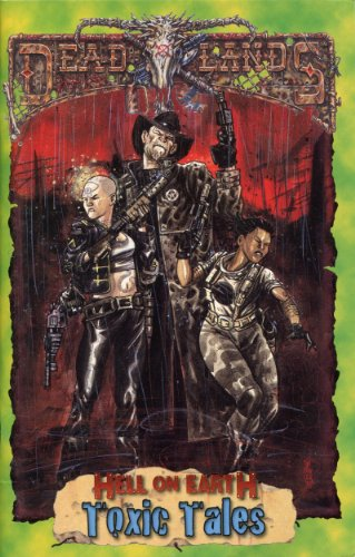 Toxic Tales (Deadlands: Hell on Earth) (PEG6006)