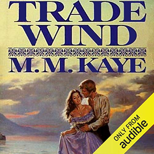 Trade Wind Audiobook By M. M. Kaye cover art