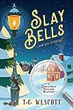 Slay Bells (A Christmas Village Mystery Book 1)