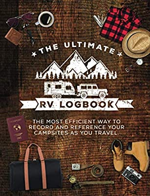 The Ultimate RV Logbook: The best RVer travel logbook for logging RV campsites and campgrounds to reference later. An amazing tool for RVing, ... RVers. (Classic Cover Design (Glossy)) from Independently published
