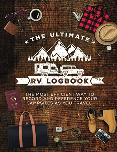 The Ultimate RV Logbook: The best RVer travel logbook for logging RV...