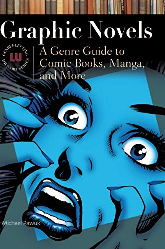 Graphic Novels: A Genre Guide to Comic Books, Manga, And More