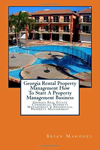 Real Estate Investing Books! - Georgia Rental Property Management How To Start A Property Management Business: Georgia Real Estate Commercial Property Management & Residential Property Management