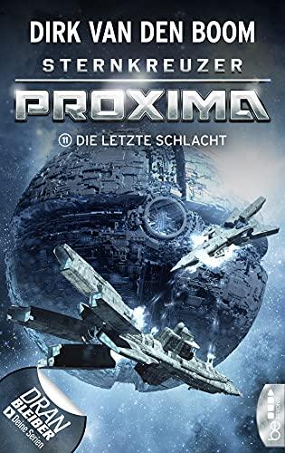 Sternkreuzer Proxima - Die letzte Schlacht: Folge 11 (German Edition)