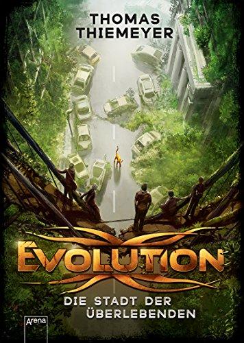 Evolution (1). Die Stadt der Überlebenden (Evolution-Trilogie)