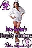Futa-Doctor's Naughty Volunteers (The Futa Virus Book 68)