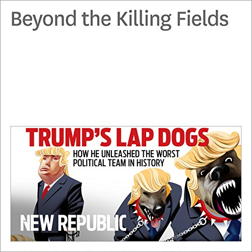 Beyond the Killing Fields                   By:                                                                                                                                 Brent Crane                               Narrated by:                                                                                                                                 Derek Shetterly                      Length: 8 mins     Not rated yet     Overall 0.0