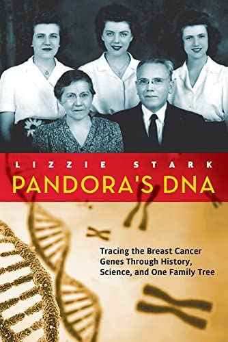 Pandora s DNA Tracing the Breast Cancer Genes Through History Science and One Family Tree product image