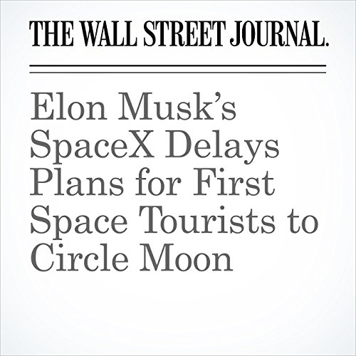 Elon Musk's SpaceX Delays Plans for First Space Tourists to Circle Moon copertina