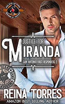 Justice for Miranda  Police and Fire  Operation Alpha   San Antonio First Responders Book 2
