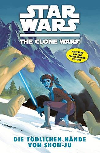 Star Wars - The Clone Wars, Band 7: Die tödlichen Hände von Shon-Ju