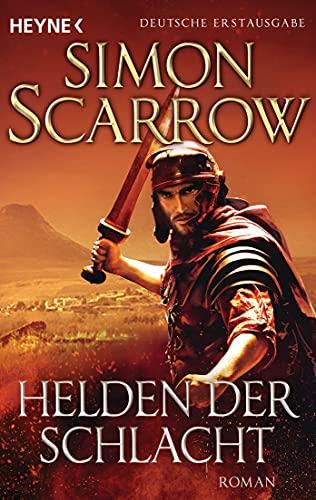 Helden der Schlacht: Roman (Rom-Serie, Band 18)