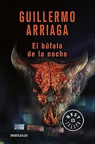 El búfalo de la noche par Guillermo Arriaga