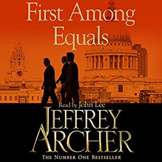 First Among Equals                   By:                                                                                                                                 Jeffrey Archer                               Narrated by:                                                                                                                                 John Lee                      Length: 13 hrs and 26 mins     16 ratings     Overall 4.3