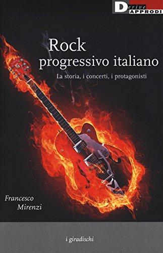 Rock progressivo italiano. La storia, i concerti, i protagonisti