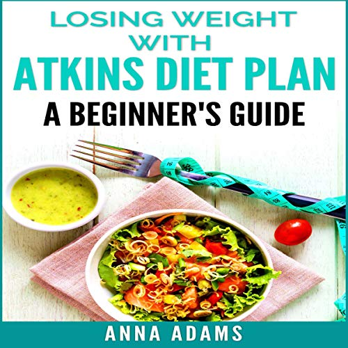 Losing Weight with Atkins Diet Plan  By  cover art