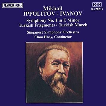 IPPOLITOV-IVANOV: Symphony No. 1 / Turkish Fragments