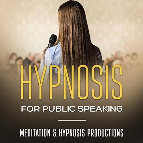 Hypnosis for Public Speaking: Reduce your Public Speaking Anxiety and Build Confidence cover art